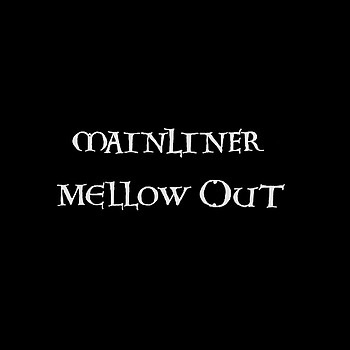 MAINLINER - Mellow Out