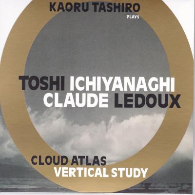 V/A - Toshi Ichiyanaghi / Claude Ledoux : Cloud Atlas / Vertical Study - CD